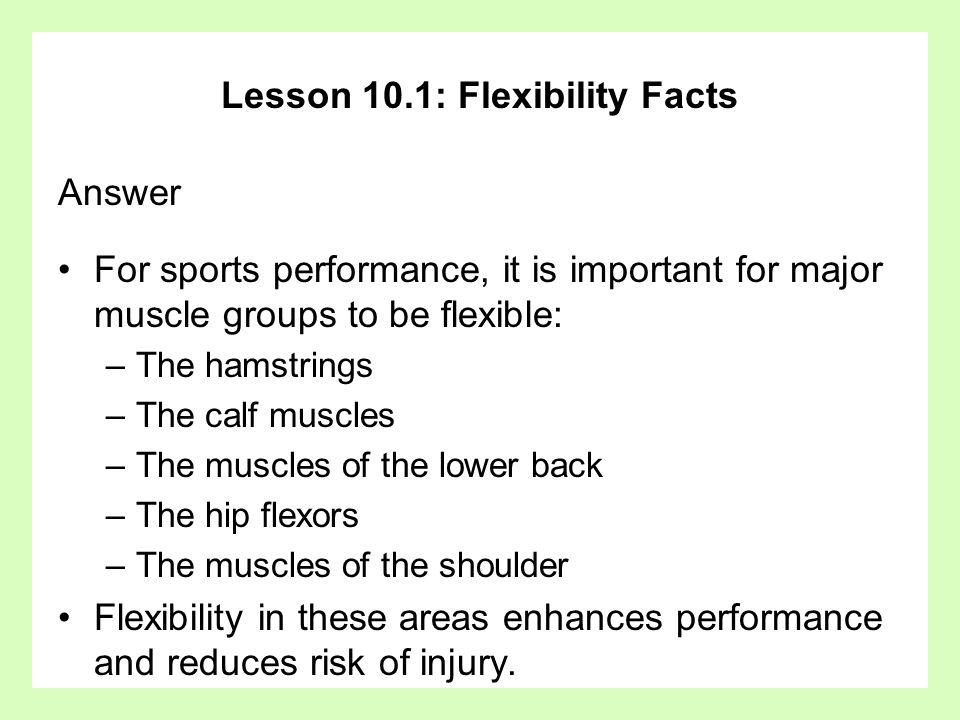 Lesson 10.1: Flexibility Facts