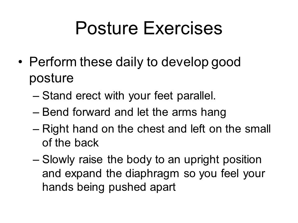 Posture Exercises Perform these daily to develop good posture
