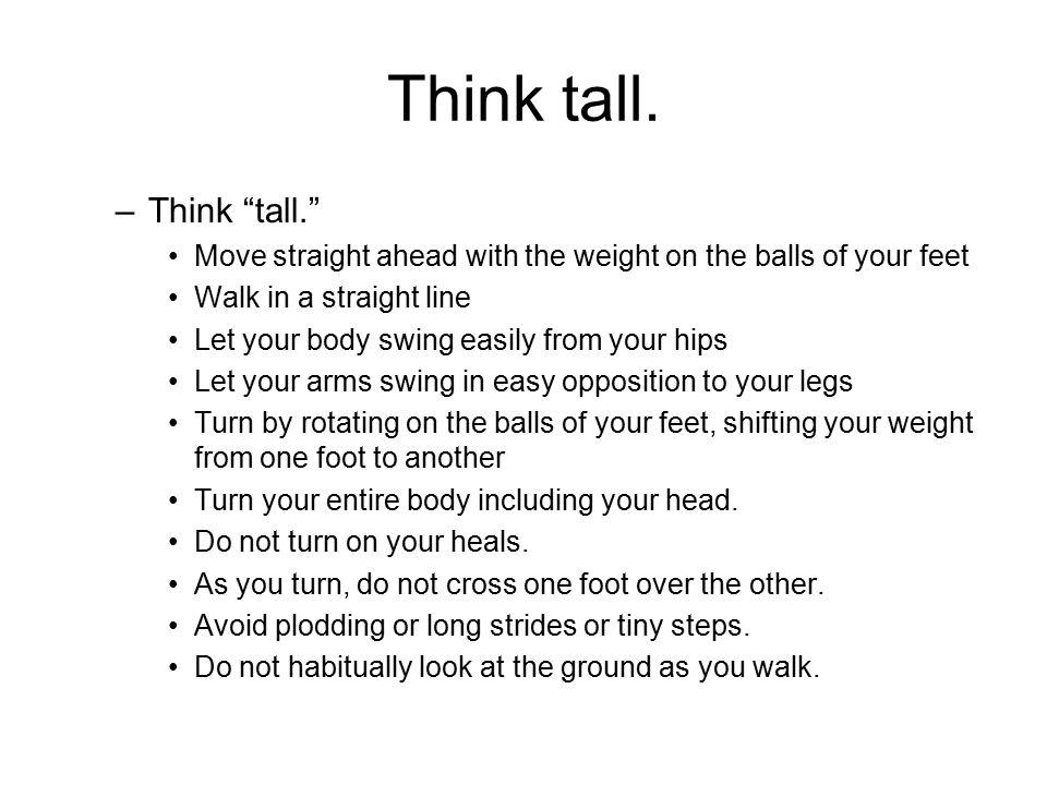 Think tall. Think tall.