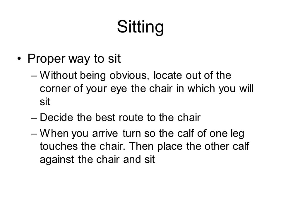 Sitting Proper way to sit