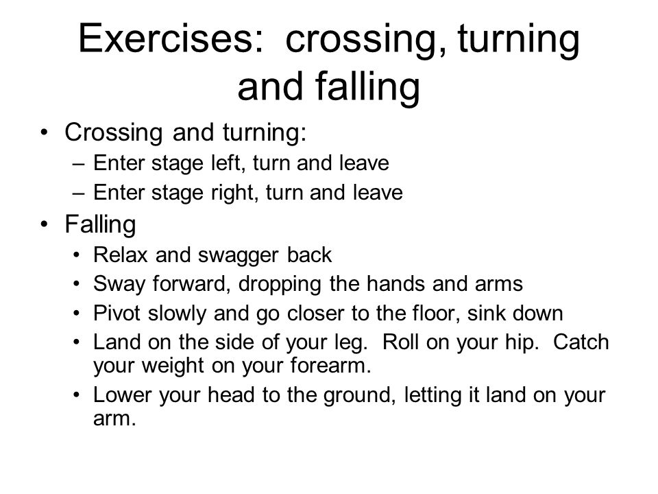 Exercises: crossing, turning and falling