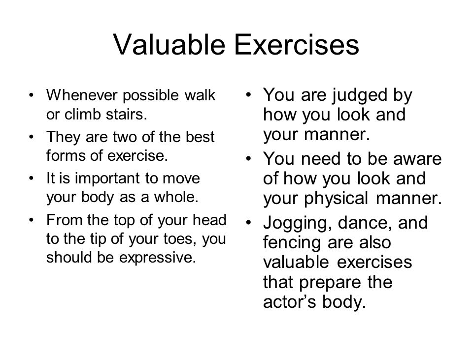 Valuable Exercises You are judged by how you look and your manner.