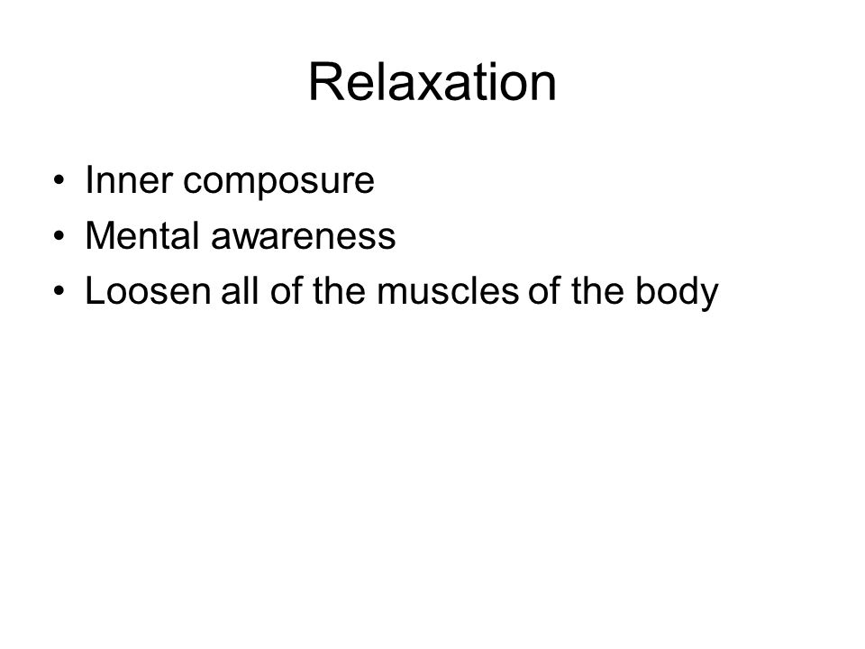 Relaxation Inner composure Mental awareness