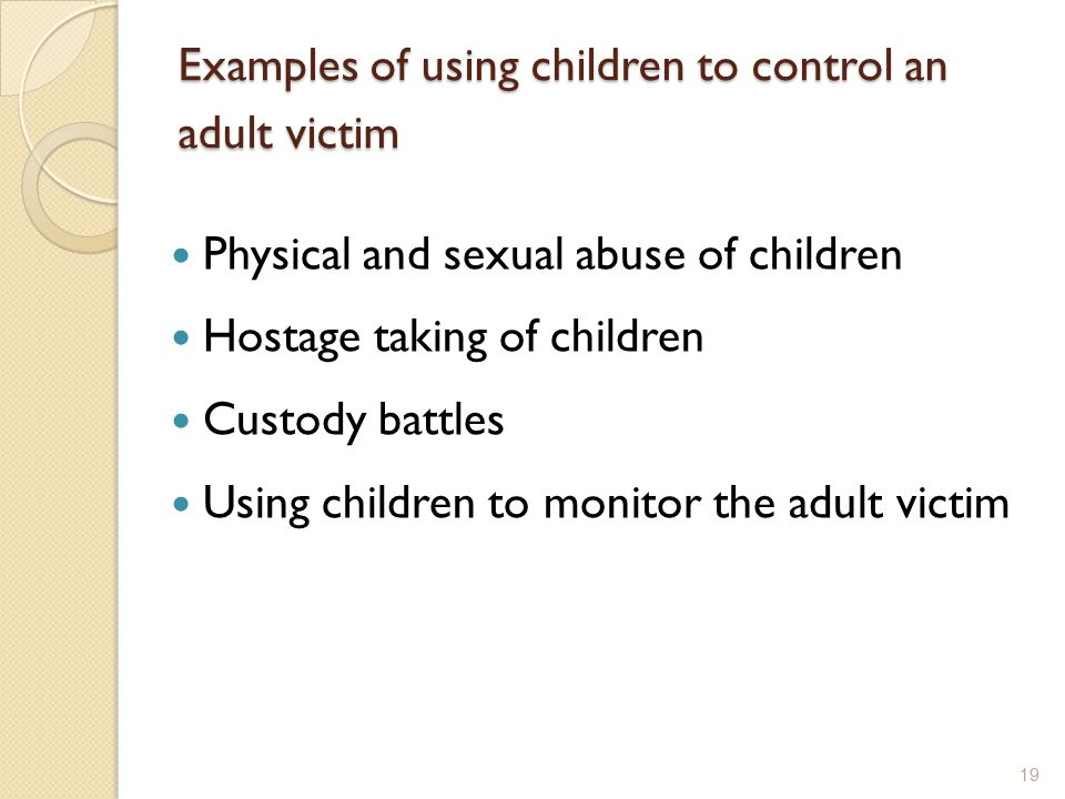 Examples of using children to control an adult victim