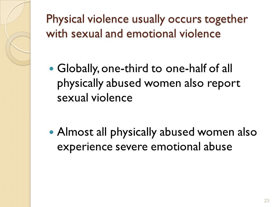Physical violence usually occurs together with sexual and emotional violence