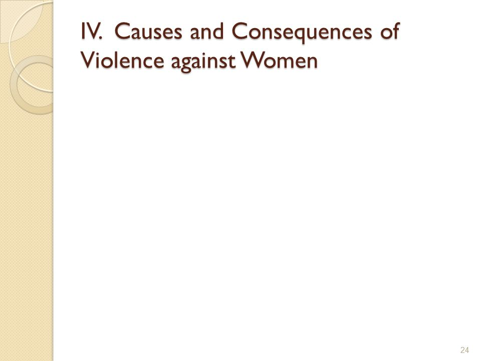 IV. Causes and Consequences of Violence against Women