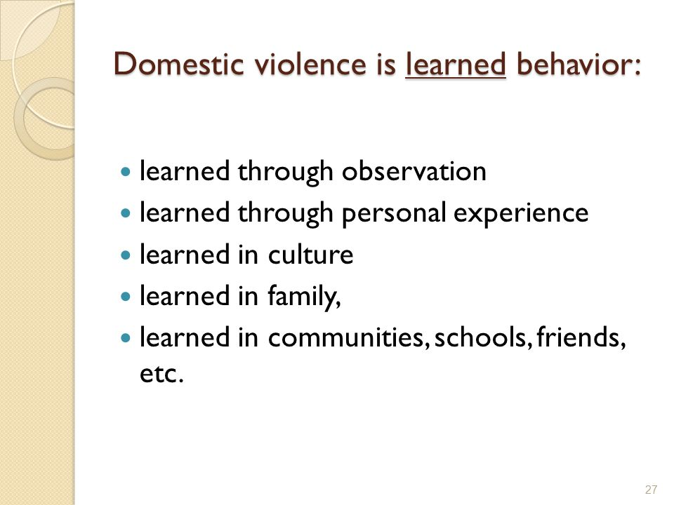 Domestic violence is learned behavior: