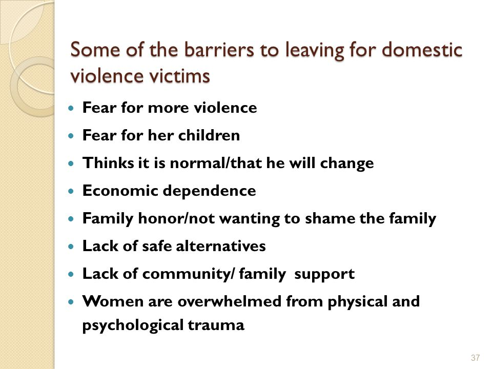 Some of the barriers to leaving for domestic violence victims