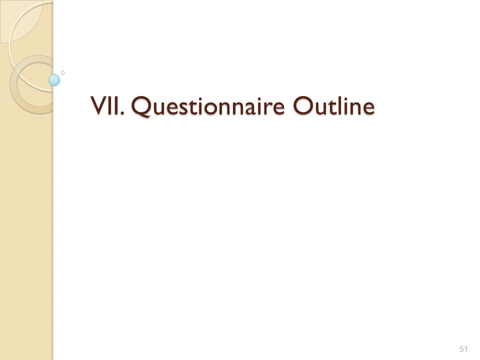 VII. Questionnaire Outline