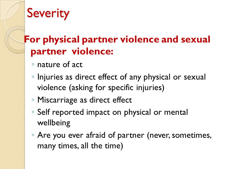 Severity For physical partner violence and sexual partner violence:
