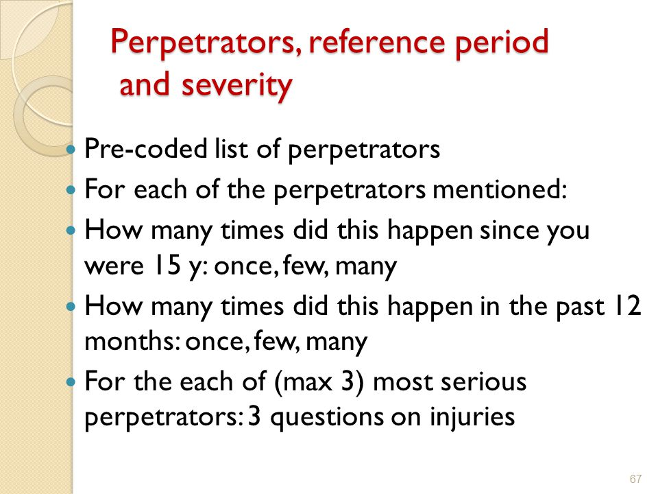 Perpetrators, reference period and severity