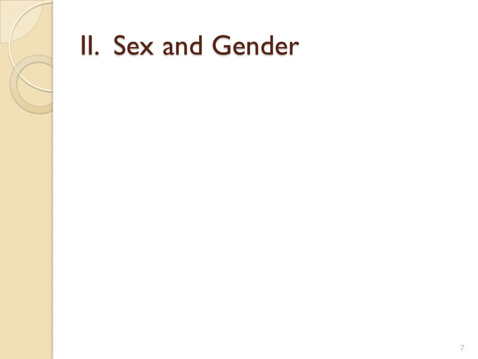 II. Sex and Gender