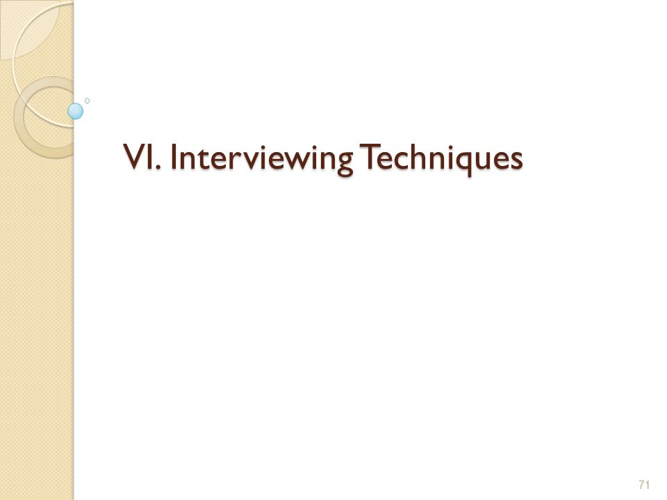 VI. Interviewing Techniques