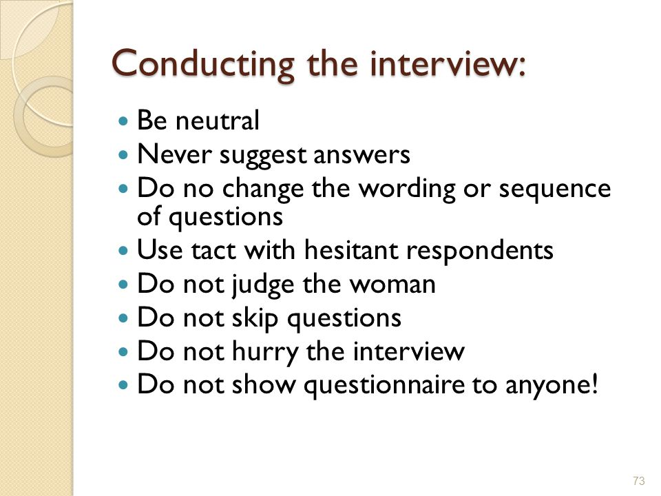 Conducting the interview: