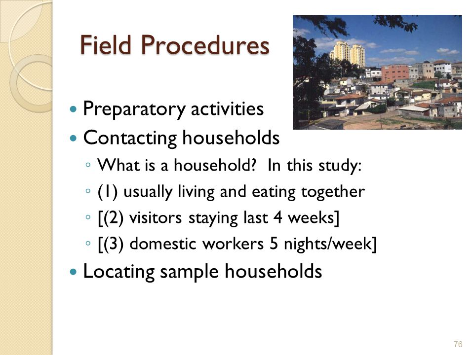 Field Procedures Preparatory activities Contacting households