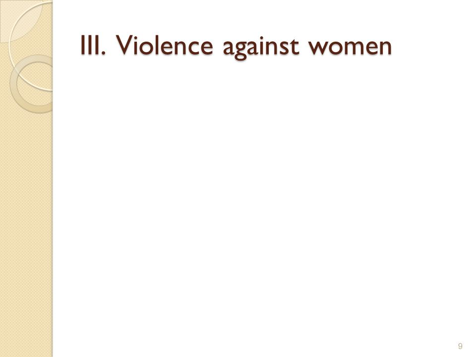 III. Violence against women