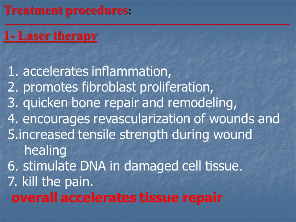 Treatment procedures: