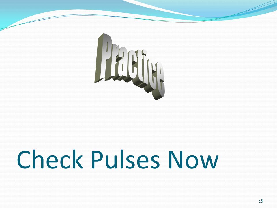 Practice Check Pulses Now