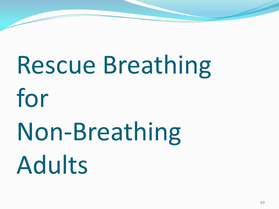 Rescue Breathing for Non-Breathing Adults