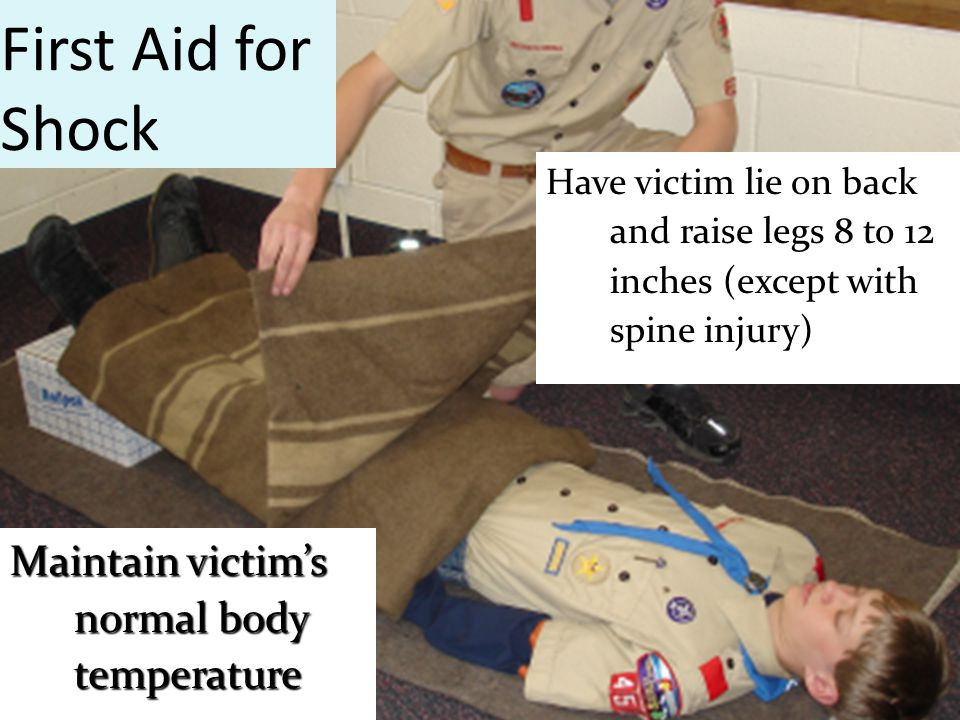 First Aid for Shock Maintain victim's normal body temperature