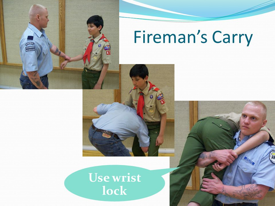 Fireman's Carry Use wrist lock Note hand lock