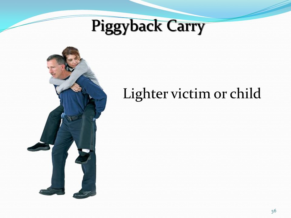 Piggyback Carry Lighter victim or child