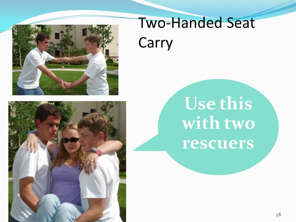 Use this with two rescuers