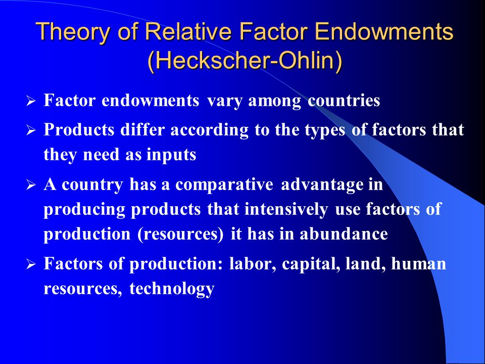 Theory of Relative Factor Endowments (Heckscher-Ohlin)