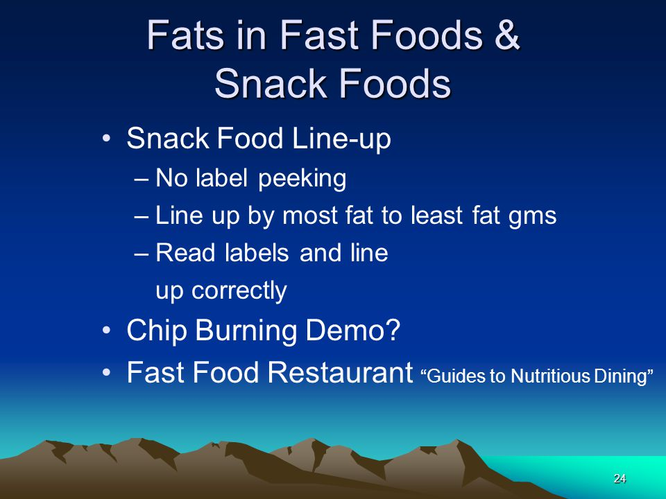 Fats in Fast Foods & Snack Foods