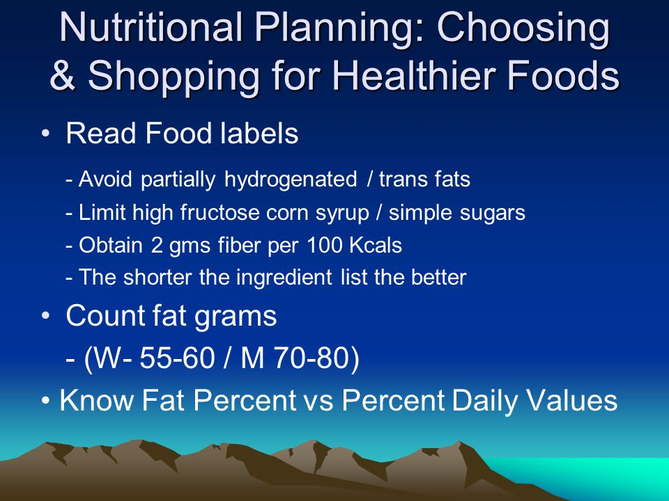 Nutritional Planning: Choosing & Shopping for Healthier Foods