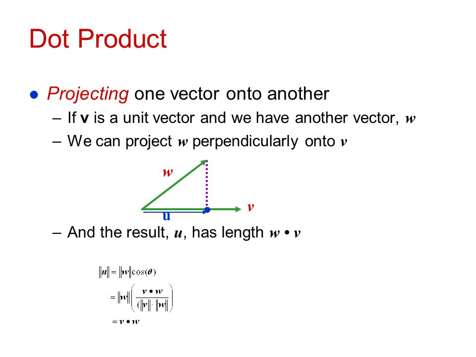 Dot Product Projecting one vector onto another