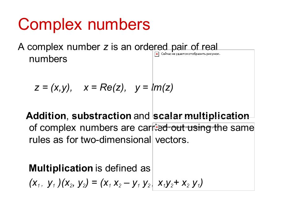Complex numbers A complex number z is an ordered pair of real numbers
