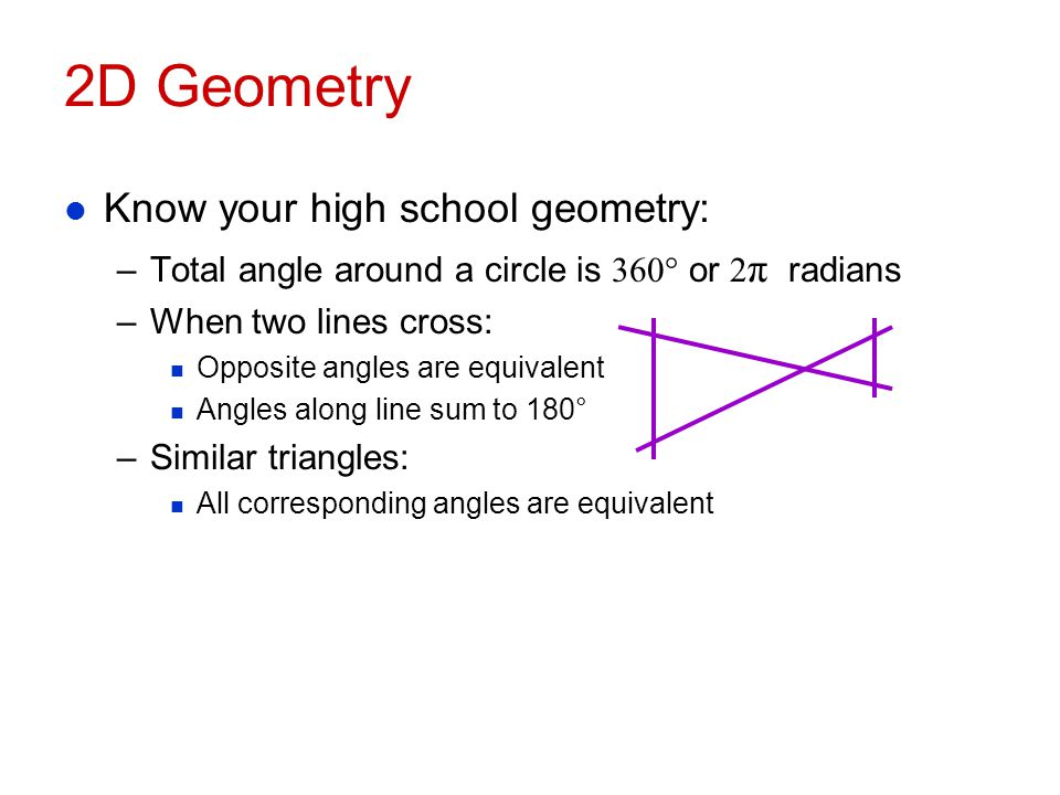 2D Geometry Know your high school geometry: