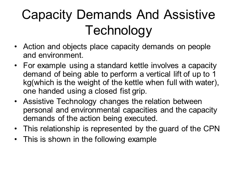 Capacity Demands And Assistive Technology