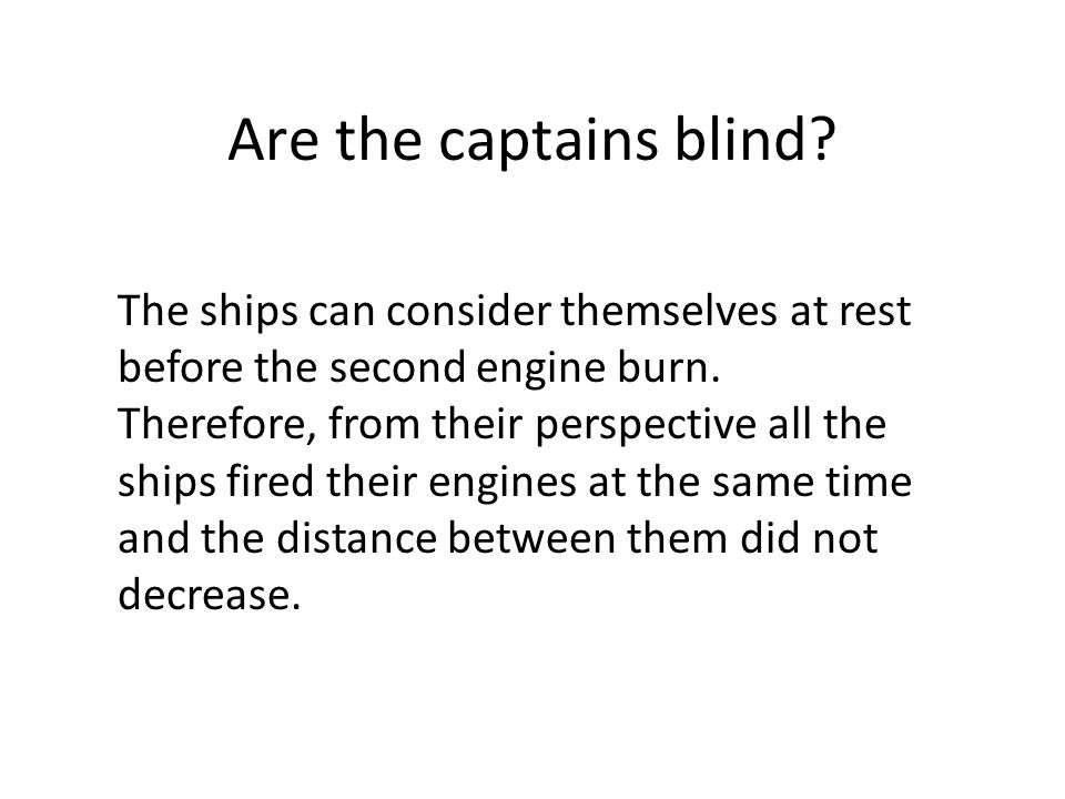 Are the captains blind