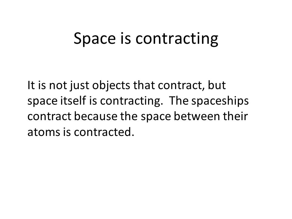 Space is contracting