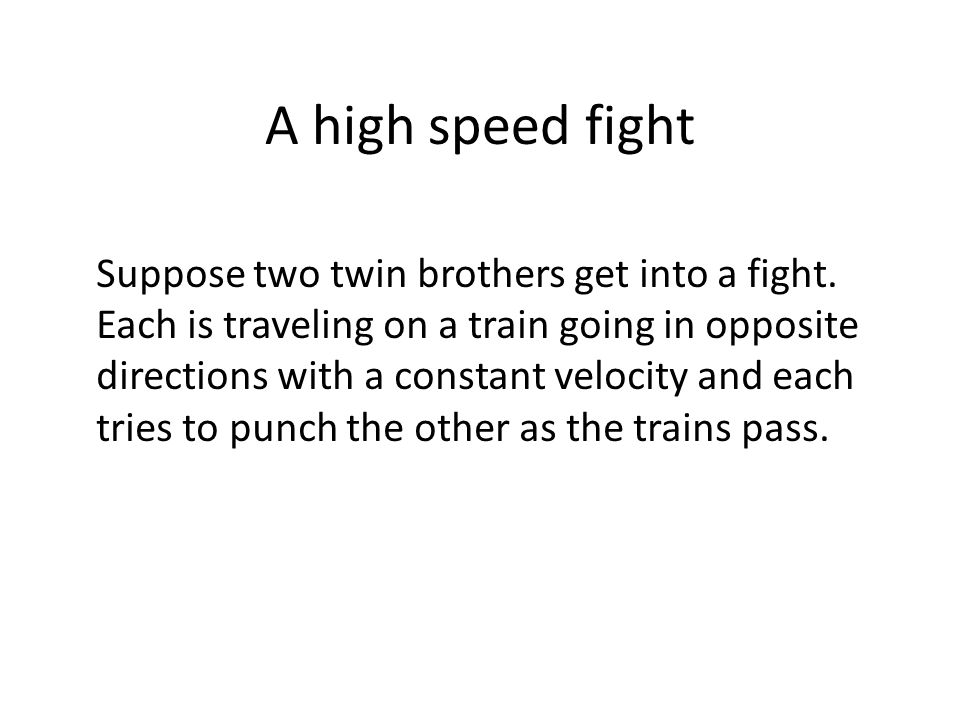 A high speed fight