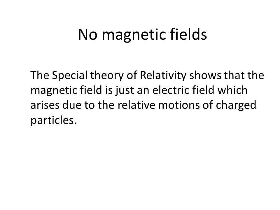 No magnetic fields