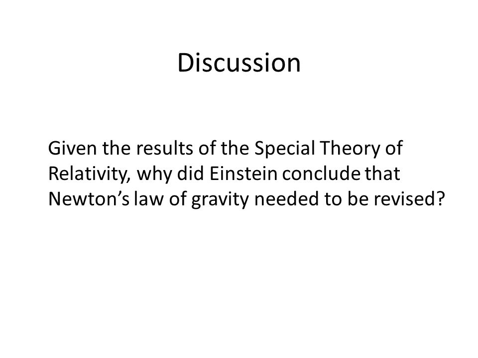 Discussion Given the results of the Special Theory of Relativity, why did Einstein conclude that Newton's law of gravity needed to be revised