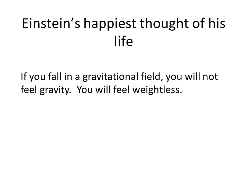 Einstein's happiest thought of his life