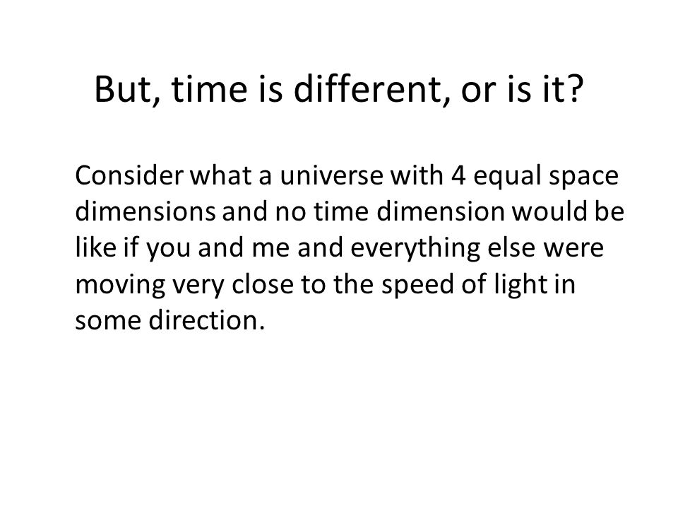 But, time is different, or is it