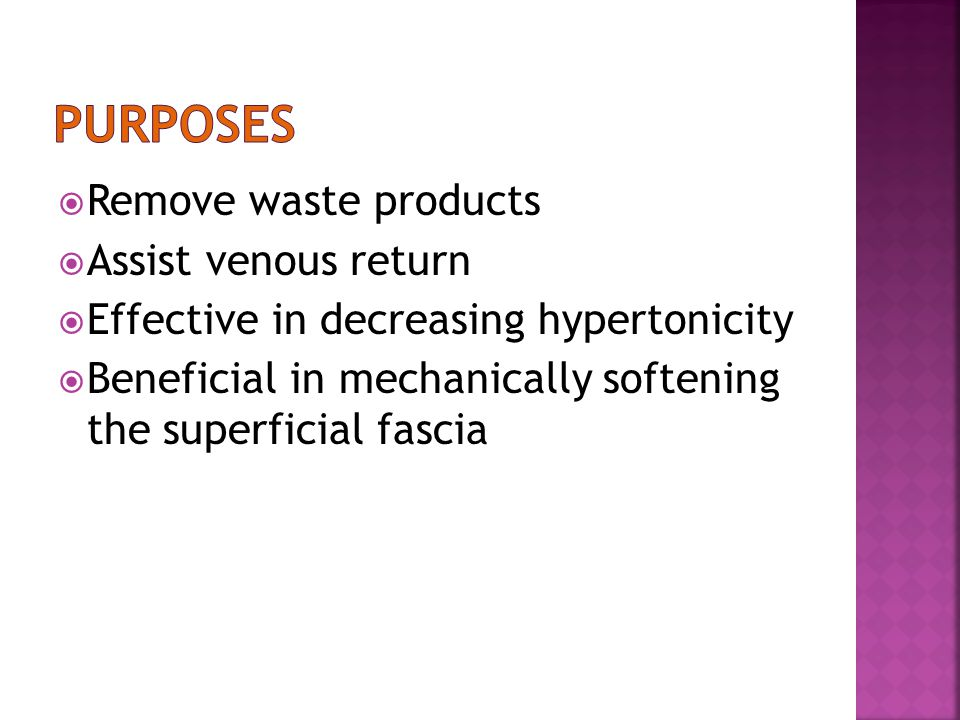purposes Remove waste products Assist venous return