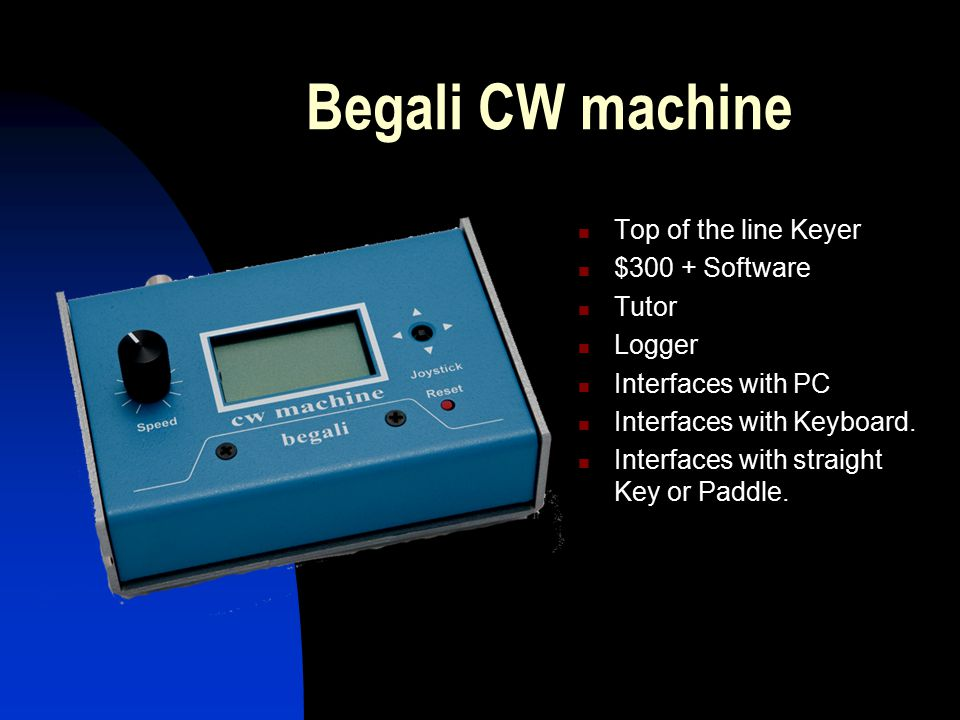 Begali CW machine Top of the line Keyer $300 + Software Tutor Logger