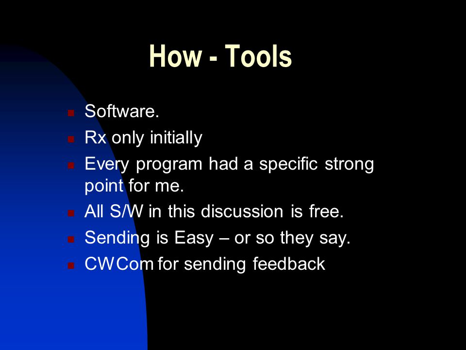 How - Tools Software. Rx only initially