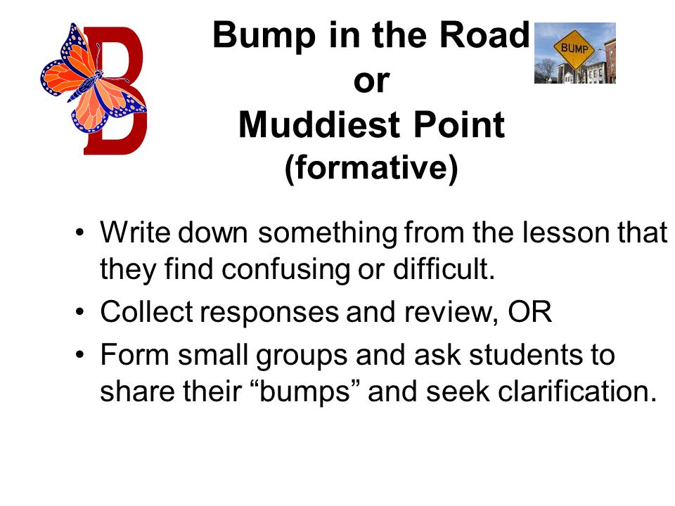 Bump in the Road or Muddiest Point (formative)