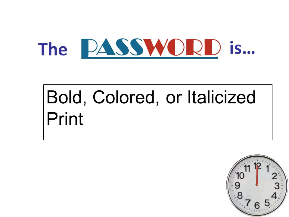 Bold, Colored, or Italicized Print