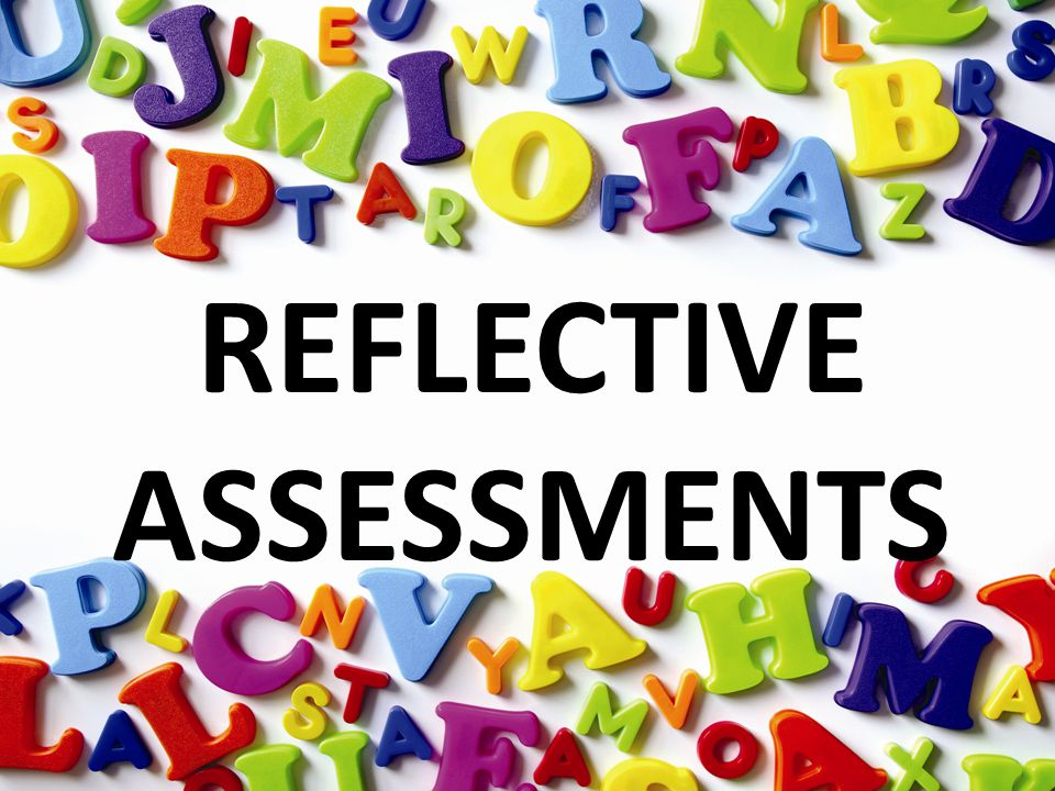 REFLECTIVE ASSESSMENTS