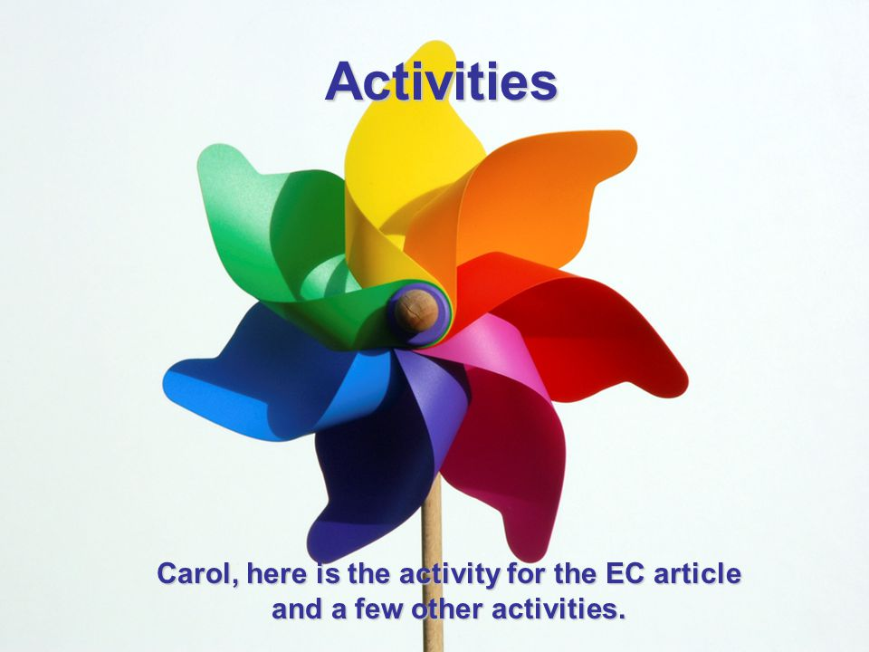 Activities Carol, here is the activity for the EC article and a few other activities.