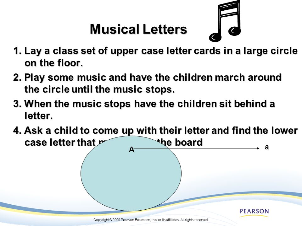Musical Letters 1. Lay a class set of upper case letter cards in a large circle on the floor.