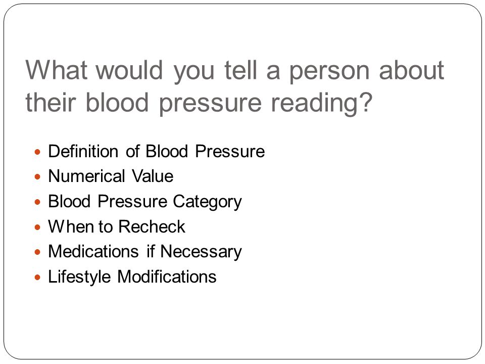 What would you tell a person about their blood pressure reading